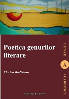 Poetica genurilor literare/Bodistean Florica imagine elefant.ro 2021-2022