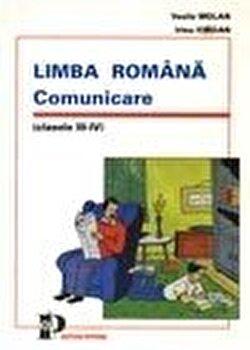 Limba romana. Comunicare. Clasele III-IV/Vasile Molan, Irina Iordan