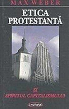 Etica protestanta si spiritul capitalismului/Max Weber poza cate