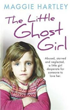 Little Ghost Girl, Paperback/Maggie Hartley poza cate