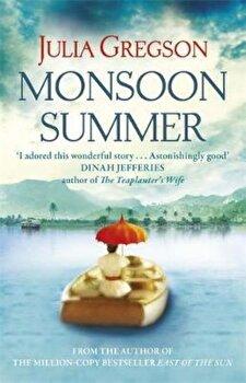 Monsoon Summer, Paperback/Julia Gregson poza cate