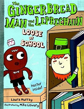 The Gingerbread Man and the Leprechaun Loose at School, Hardcover/Laura Murray poza cate