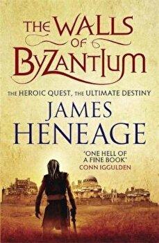 Walls of Byzantium, Paperback/James Heneage image0