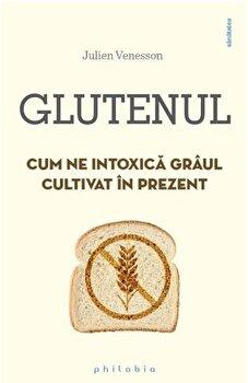 Glutenul. Cum ne intoxica graul cultivat in prezent/Julien Venesson imagine elefant.ro 2021-2022