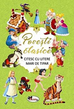 Povesti clasice - CITESC CU LITERE MARI DE TIPAR/***