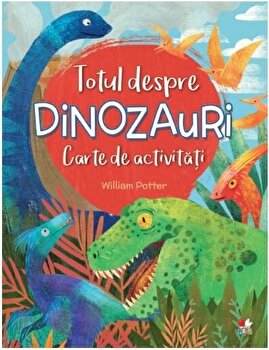 Totul despre dinozauri. Carte de activitati/***