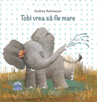 Tobi vrea sa fie mare/Andrea Reitmeyer imagine elefant 2021