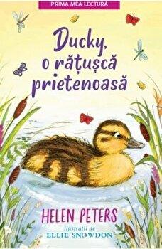 Ducky, o ratusca prietenoasa/Helen Peters