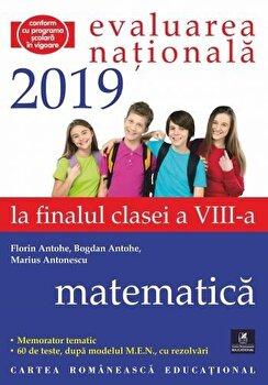 Evaluarea Nationala. Clasa a VIII-a. Matematica. 2019/Bogdan Antohe, Florin Antohe, Marius Antonescu