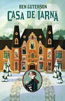 Casa de iarna/Ben Guterson