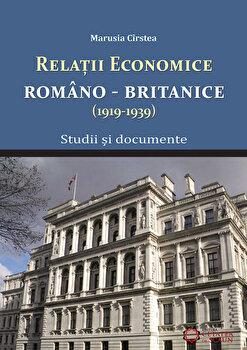 Relatiile economice romano-britanice (1919-1939). Studii si documente./Marusia Cirstea