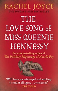 The Love Song of Miss Queenie Hennessy: Or the Letter That Was Never Sent to Harold Fry/Rachel Joyce poza cate