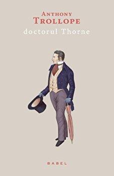 Doctorul Thorne/Anthony Trollope imagine