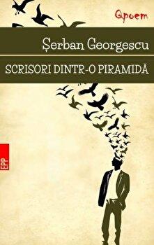 Scrisori dintr-o piramida/Serban Georgescu