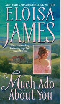 Much Ado about You, Paperback/Eloisa James poza cate