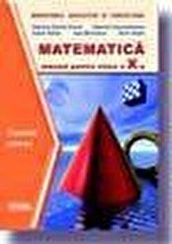 Matematica TC. Manual clasa a X-a/Gabriela Constantinescu, Boris Singer, Gabriela Streinu-Cercel, Costel Chites, Ioan Marinescu