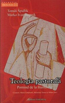 Teologia pastorala pornind de la frumusete/Tomas Spidlik, Marko Ivan Rupnik imagine