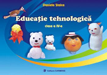 Educatie tehnologica. Clasa a IV-a/Daniela Stoica poza cate