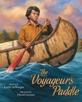 The Voyageurs Paddle, Hardcover/Kathy-Jo Wargin image0