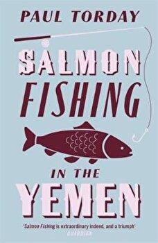 Salmon Fishing in the Yemen, Paperback/Paul Torday poza cate