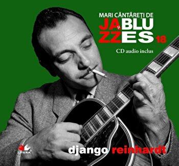 Django Reinhardt, Mari cantareti de Jazz si Blues, Vol. 18/*** imagine elefant.ro 2021-2022