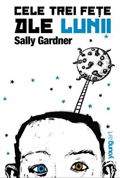 Cele trei fete ale lunii/Sally Gardner