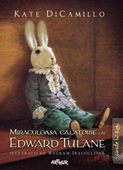Miraculoasa calatorie a lui Edward Tulane/Kate DiCamillo