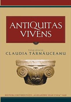 Antiquitas Vivens/Claudia Tarnauceanu imagine elefant.ro 2021-2022