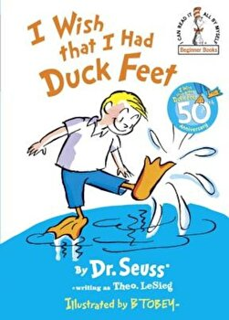 I Wish That I Had Duck Feet, Hardcover/Seuss poza cate
