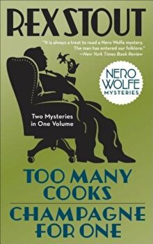Too Many Cooks & Champagne for One, Paperback/Rex Stout poza cate