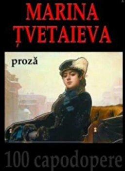 Proza/Marina Ivanovna Tvetaieva imagine elefant.ro 2021-2022