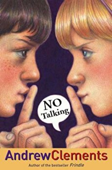 No Talking, Hardcover/Andrew Clements poza cate