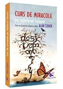 Curs de miracole pe intelesul tuturor-Alan Cohen imagine