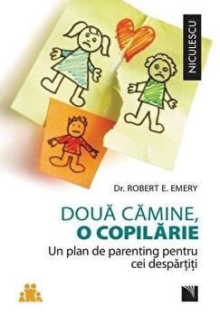 Doua camine, o copilarie. Un plan de parenting pentru cei despartiti./Robert E. Emery imagine elefant.ro 2021-2022