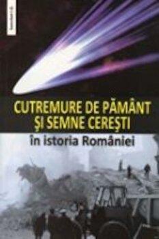 Cutremure de pamant si semne ceresti in istoria Romaniei/***