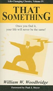 That Something, Paperback/William W. Woodbridge poza cate