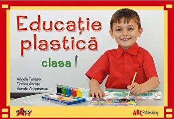 Educatie plastica, clasa I/Florica Ancuta, Angela Tanase, Aurelia Arghirescu poza cate