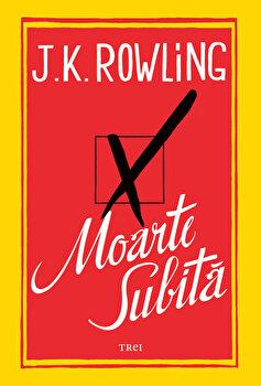 Moarte subita/J.K. Rowling imagine elefant.ro 2021-2022