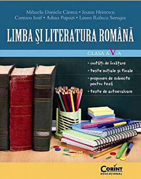 Limba si literatura romana. Clasa a-V-a/Mihaela Daniela Cirstea, Ioana Hristescu, Carmen Iosif,Adina Papazi, Laura Raluca Surugiu