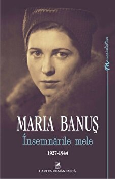 Insemnarile mele (2 volume)/Maria Banus imagine