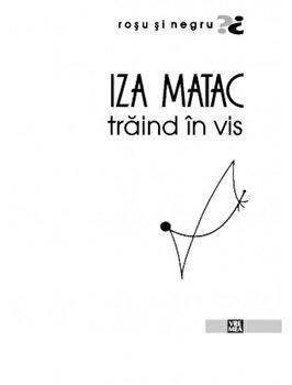 Traind in vis/Iza Matac