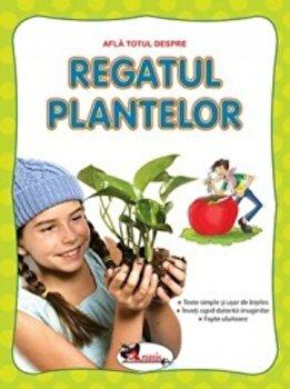 Afla totul despre - Regatul plantelor/***