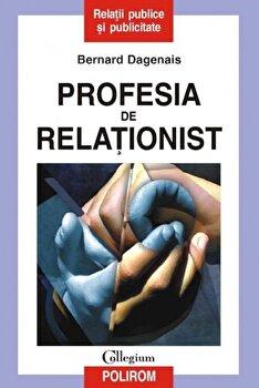 Profesia de relationist-Bernard Dagenais imagine