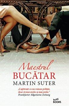 Maestrul bucatar/Martin Suter imagine