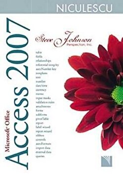 Microsoft Office Access 2007. Include obiective ale examenului Microsoft Certified Application Specialist/Steve Johnson imagine elefant.ro 2021-2022