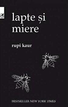Lapte si miere. Editia a II-a/Rupi Kaur imagine