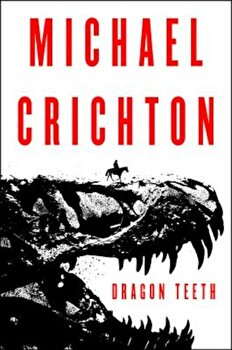 Dragon Teeth, Hardcover/Michael Crichton poza cate