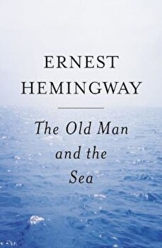 The Old Man and the Sea, Paperback/Ernest Hemingway poza cate