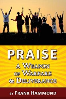 Praise - A Weapon of Warfare and Deliverance, Paperback/Frank Hammond image0