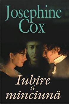 Iubire si minciuna/Josephine Cox